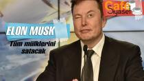 Elon Musk tüm mülklerini satacak!