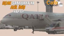 Londra'dan Doha' giden uçak Şanlıurfa'ya acil iniş yaptı