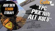 ABD'den YPG itirafı: YPG, terör örgütü PKK'nın alt koludur
