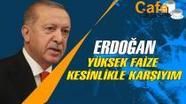 Başkan Erdoğan'dan net mesaj: Kesinlikle karşıyım...