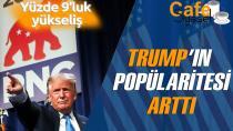 Trump'ın Cumhuriyetçi Parti'deki popülaritesi arttı! Yüzde 9'luk yükseliş